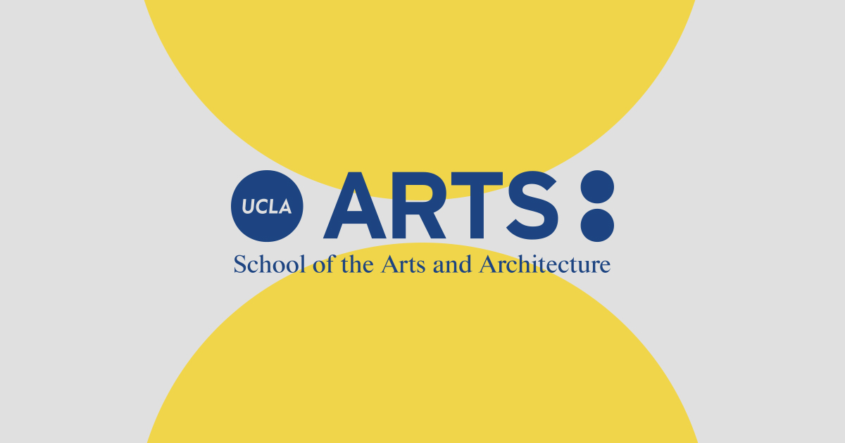UCLA Arts School Of The Arts And Architecture UCLA Arts - Ucla arts and architecture